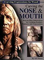 Carving the Nose & Mouth: Step-By-Step…