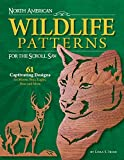 Irish, Lora S.: North American Wildlife Patterns for the Scroll Saw : 65 Captivating Designs for Moose, Bear, Eagles, Deer and More