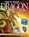 Irish, Lora S.: Great Book of Dragon Patterns: The Ultimate Design Sourcebook for Artists and Craftspeople