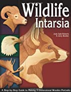 Wildlife Intarsia: A Step-by-Step Guide to…