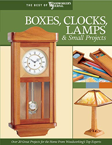 boxes-clocks-lamps-and-small-projects-best-of-wwj-over-20-great-projects-for-the-home-from-woodworkings-top-experts-best-of-woodworkers-journal