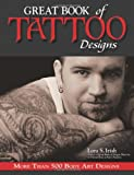 Irish, Lora S.: Great Book of Tattoo Designs: More Than 500 Body Art Designs
