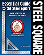 The essential guide to the steel square by…