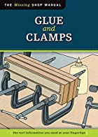 Glue and Clamps: The Tool Information You…