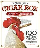 The Smokin' Book of Cigar Box Art and…