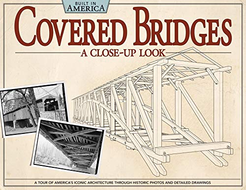 covered-bridges-a-close-up-look-a-tour-of-americas-iconic-architecture-through-historic-photos-and-detailed-drawings-built-in-america