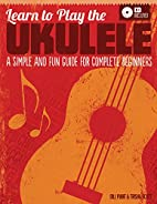 Learn to play the ukulele : a simple and fun…