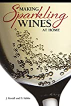 Making Sparkling Wines at Home by J. Restall
