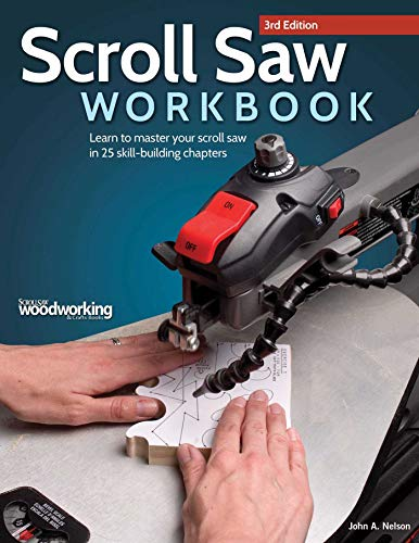 scroll-saw-workbook-3rd-edition-learn-to-master-your-scroll-saw-in-25-skill-building-chapters-fox-chapel-publishing-ultimate-beginners-guide-with-projects-to-hone-your-scrolling-skills