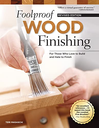 foolproof-wood-finishing-revised-edition-learn-how-to-finish-or-refinish-wood-projects-with-stain-glaze-milk-paint-top-coats-and-more