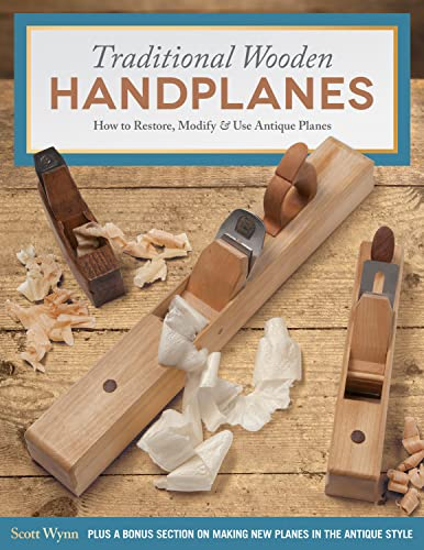 traditional-wooden-handplanes-how-to-restore-modify-use-antique-planes-plus-a-bonus-section-on-making-new-planes-in-the-antique-style-fox-chapel-publishing-over-200-photos-illustrations