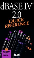 dBASE IV 2.0 Quick Reference (Que Quick…