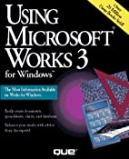 Using Microsoft Works 3 for Windows by…