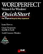 WordPerfect 6 for Windows QuickStart by Que…