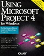 Using Microsoft Project 4 for Windows by Tim…