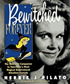 Bewitched Forever: 40th Anniversary Edition…