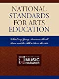 Consortium of National Arts Education As: National Standards for Arts Education: What Every Young American Should Know and Be Able to Do in the Arts