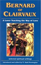 Bernard of Clairvaux: Lover Teaching the Way…