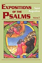 Expositions on the Psalms. Psalms 51-72 by…