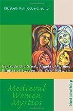Medieval Women Mystics: Gertrude the Great,…