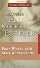 Mother to all and Mother forever : four…