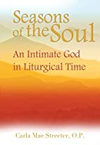 Seasons Of The Soul: An Intimate God In…