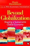 Hazel Henderson: Beyond Globalization: Shaping a Sustainable Global Economy