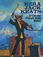 Ezra Jack Keats: Artist and Picture-Book…
