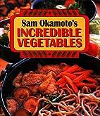 Sam Okamoto's Incredible Vegetables by Osamu…