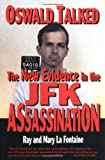 LA Fontaine, Ray: Oswald Talked: The New Evidence in the JFK Assassination