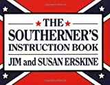 Erskine, Jim: Southerner's Instruction Book, The