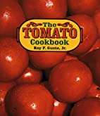 Tomato Cookbook, The by Roy Guste Jr.