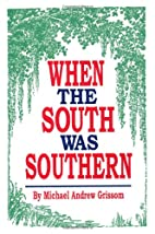 When the South Was Southern by Michael…