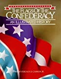Cannon, Devereaux D.: The Flags of the Confederacy: An Illustrated History
