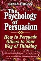 The Psychology of Persuasion: How to&hellip;