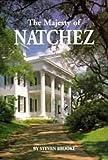 Brooke, Steven: Majesty of Natchez, The (Majesty Architecture)