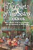 Leavitt, Mel: The Court of Two Sisters Cookbook: With a History of the French Quarter and the Restaurant by Mel Leavitt