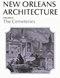 Huber, Leonard V.: New Orleans Architecture: The Cemeteries