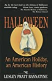 Bannatyne, Lesley Pratt: Halloween: An American Holiday, an American History
