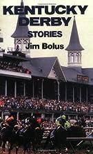 Kentucky Derby Stories by Jim Bolus
