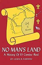 No Man's Land: A History of El Camino Real…