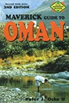 Maverick Guide to Oman by Peter J. Ochs