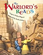 The Warlord's Beads by Virginia Pilegard