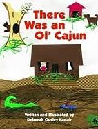 There Was An Ol' Cajun by Deborah…