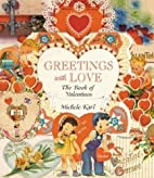 Greetings With Love: The Book of Valentines…