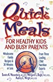Nissenberg, Sandra K.: Quick Meals for Healthy Kids and Busy Parents: Wholesome Family Recipes in 30 Minutes or Less