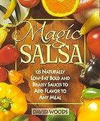 Magic Salsa: 125 Naturally Low-Fat Bold &…