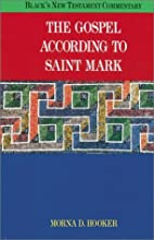 The Gospel According to Saint Mark by Morna…