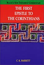 The First Epistle to Corinthians by C. K.…