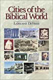 Devries, Lamoine F.: Cities of the Biblical World